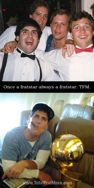 Once a fratstar always a fratstar. TFM.