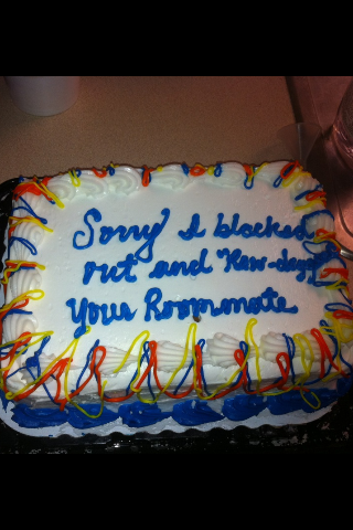"""""""Sorry I blacked out and rawdogged your roommate"""" cake."""
