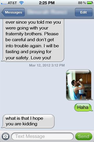 Mom was worried about me on Spring Break. This was my response from Gulf Shores. TFM.