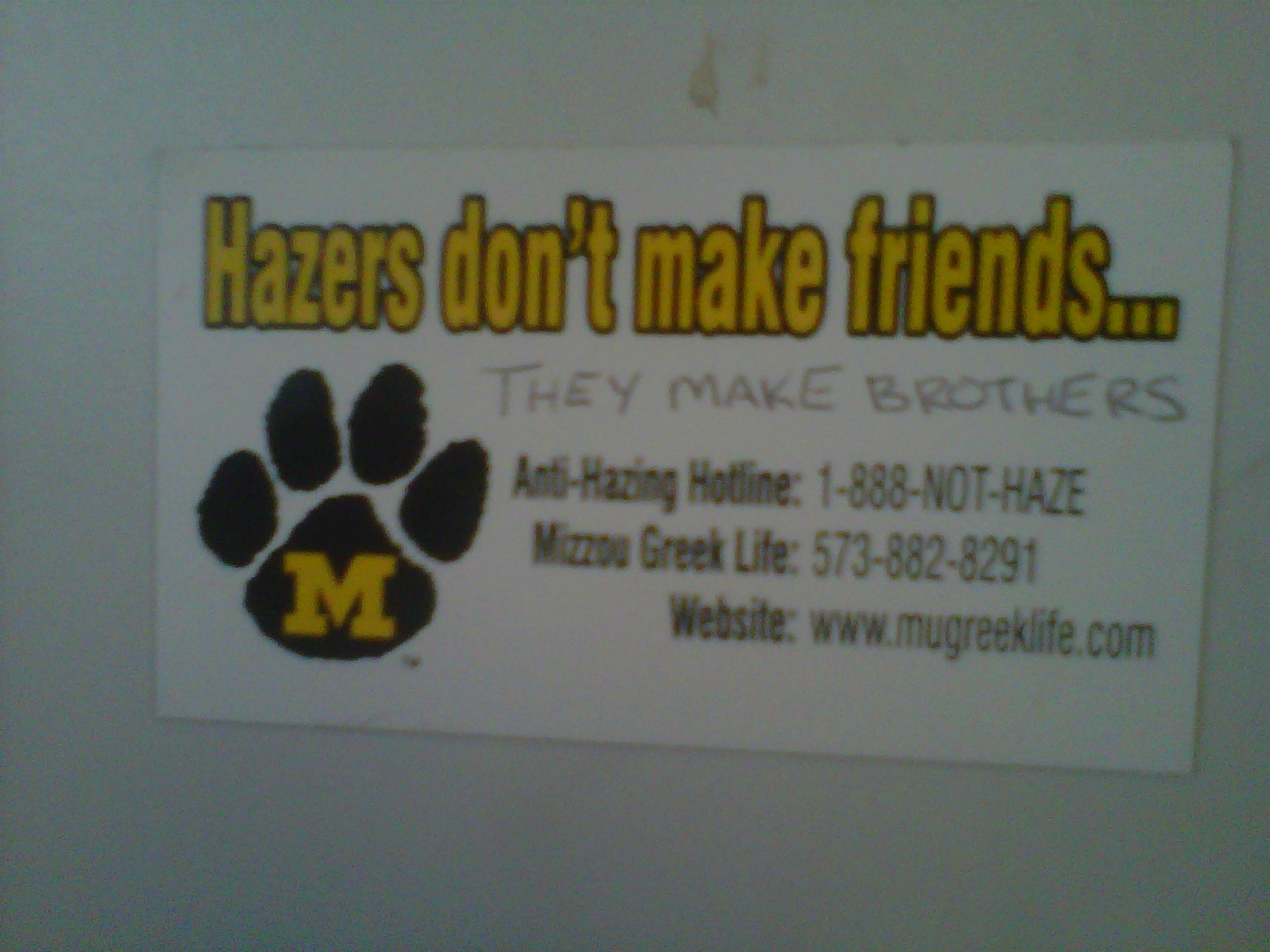 Hazers don't make friends...they make brothers. TFM.