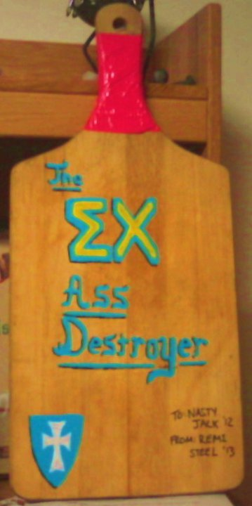 The Sigma Chi Ass Destroyer. TFM.