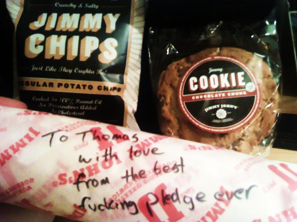 Having a pledge on call for your all-night Jimmy John's needs. TFM.