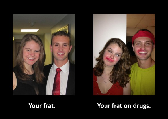 This is your frat on drugs. TFM.