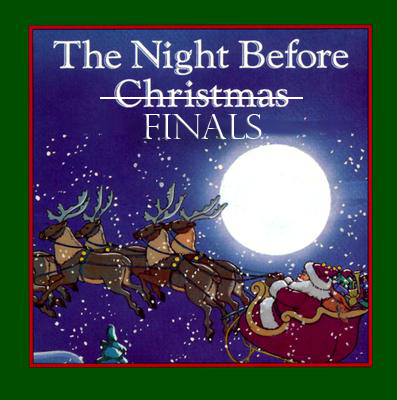 'Twas The Night Before Finals