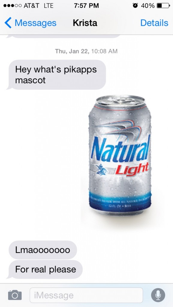 Telling her your true fraternity mascot. TFM.